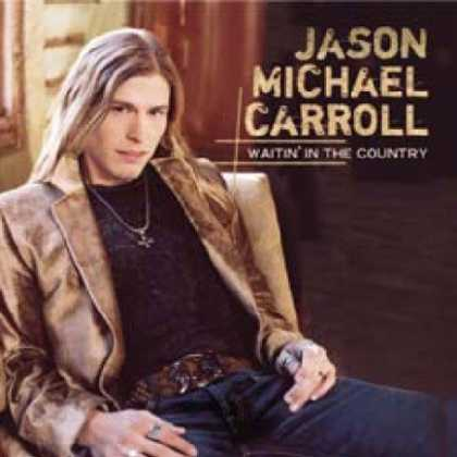 Bestselling Music (2007) - Waitin' in the Country by Jason Michael Carroll
