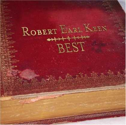 Bestselling Music (2007) - BEST by Jr. Robert Earl Keen