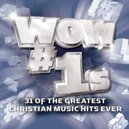 Bestselling Music (2007) - Wow #1s: 31 of the Greatest Christian Music Hits Ever by Various Artists
