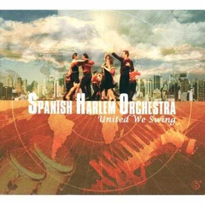 Bestselling Music (2007) - United We Swing by Spanish Harlem Orchestra
