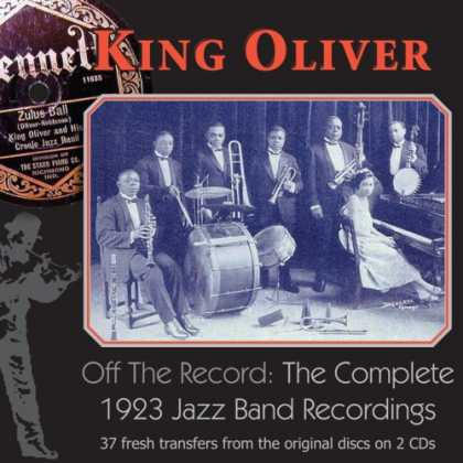 Bestselling Music (2007) - Off The Record: The Complete 1923 Jazz Band Recordings by King Oliver