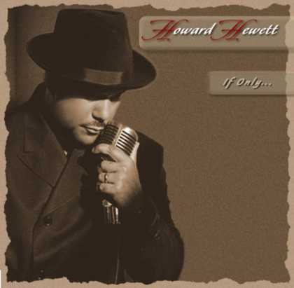 Bestselling Music (2007) - If Only by Howard Hewett