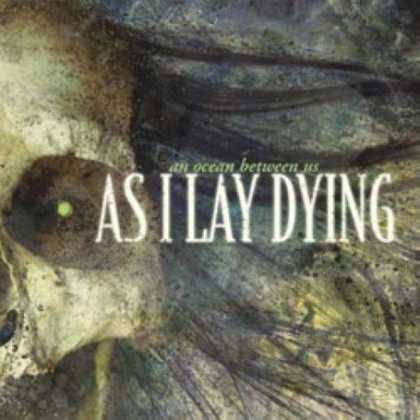 Bestselling Music (2007) - An Ocean Between Us by As I Lay Dying