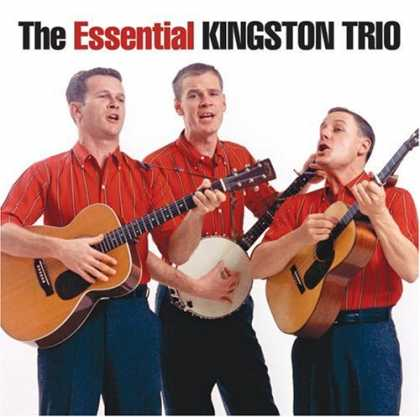 Bestselling Music (2007) - The Essential Kingston Trio by The Kingston Trio