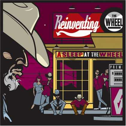 Bestselling Music (2007) - Reinventing the Wheel by Asleep at the Wheel