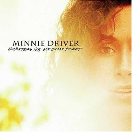Bestselling Music (2007) - Everything I've Got in My Pocket by Minnie Driver