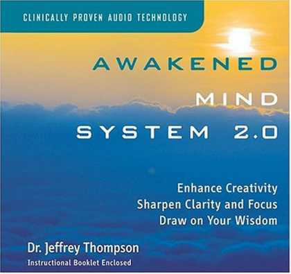 Bestselling Music (2007) - Awakened Mind System 2.0 by Dr. Jeffrey D. Thompson