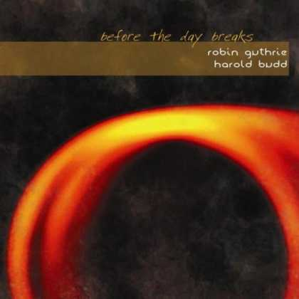 Bestselling Music (2007) - & Harold Budd - Before The Day Breaks by Robin Guthrie