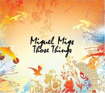 Bestselling Music (2007) - Those Things by Miguel Migs