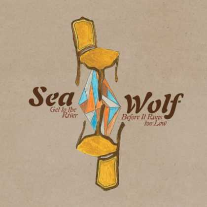 Bestselling Music (2007) - Get to the River Before It Runs Too Low by Sea Wolf