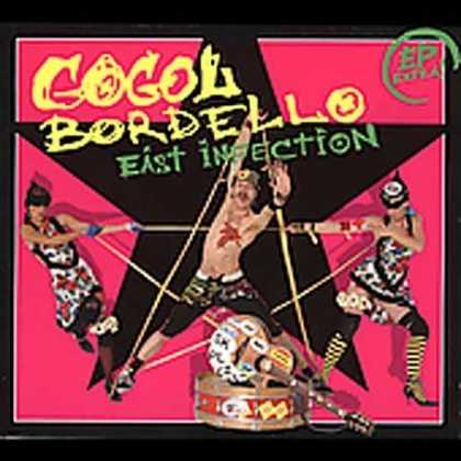 Bestselling Music (2007) - East Infection by Gogol Bordello