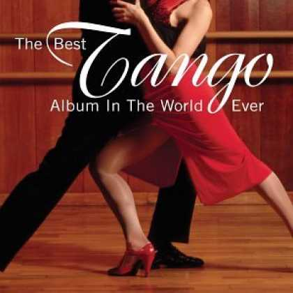 Bestselling Music (2007) - The Best Tango Album in the World, Ever! by Various Artists