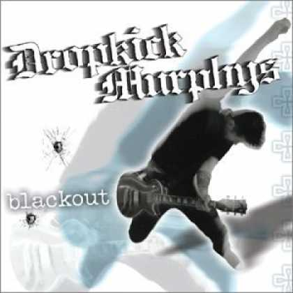 Bestselling Music (2007) - Blackout by Dropkick Murphys
