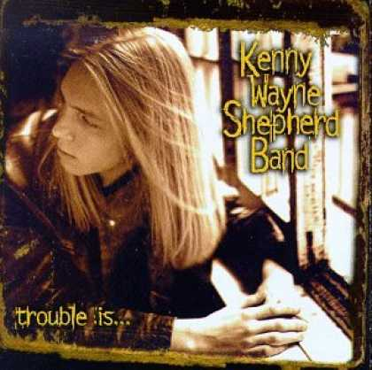Bestselling Music (2007) - Trouble Is... by The Kenny Wayne Shepherd Band