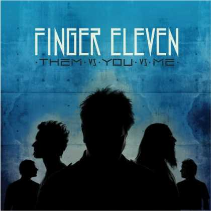 Bestselling Music (2007) - Them VS. You VS. Me by Finger Eleven