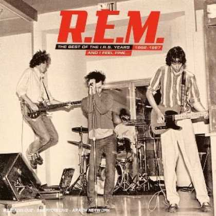 Bestselling Music (2007) - And I Feel Fine...: The Best of the I.R.S. Years 1982-1987 by R.E.M.