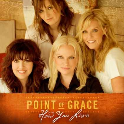 Bestselling Music (2007) - How You Live by Point of Grace
