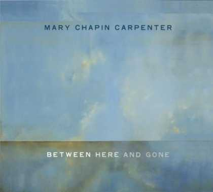 Bestselling Music (2007) - Between Here And Gone by Mary Chapin Carpenter