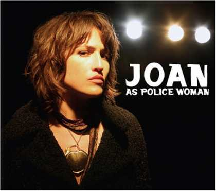 Bestselling Music (2007) - Real Life by Joan As Police Woman