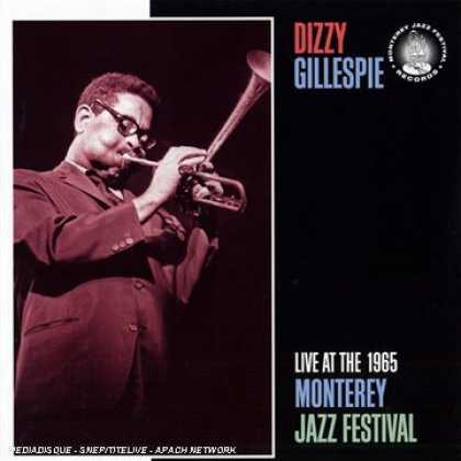 Bestselling Music (2007) - Live at the 1965 Monterey Jazz Festival by Dizzy Gillespie