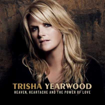 Bestselling Music (2007) - Heaven, Heartache, and the Power of Love by Trisha Yearwood