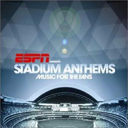 Bestselling Music (2007) - Presents Stadium Anthems: Music for the Fans by Various Artists