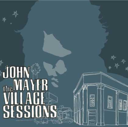 Bestselling Music (2007) - The Village Sessions by John Mayer