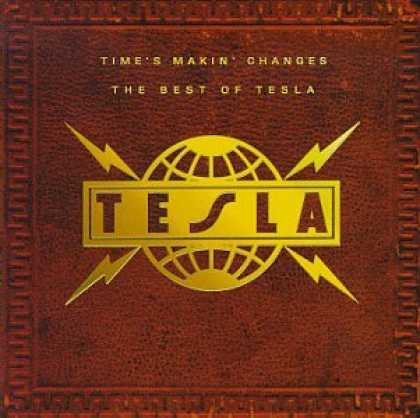Bestselling Music (2007) - Time's Makin' Changes - The Best of Tesla by Tesla