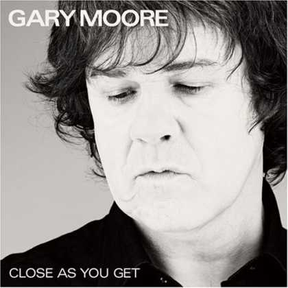 Bestselling Music (2007) - Close as You Get by Gary Moore