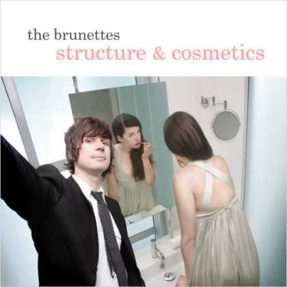 Bestselling Music (2007) - Structure and Cosmetics by The Brunettes