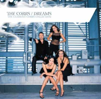 Bestselling Music (2007) - Dreams: The Ultimate Corrs Collection by The Corrs