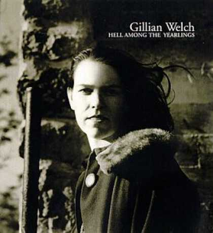 Bestselling Music (2007) - Hell Among the Yearlings by Gillian Welch