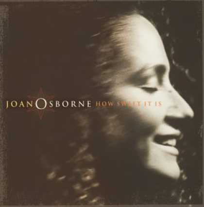 Bestselling Music (2007) - How Sweet It Is by Joan Osborne