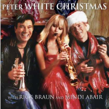 Bestselling Music (2007) - Peter White Christmas with Mindi Abair and Rick Braun by Peter White