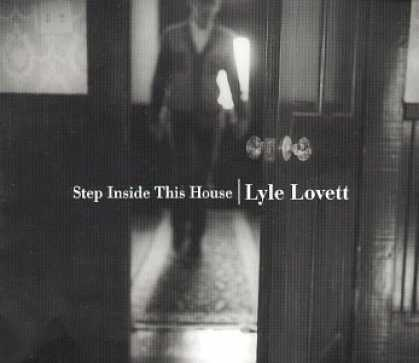 Bestselling Music (2007) - Step Inside This House by Lyle Lovett