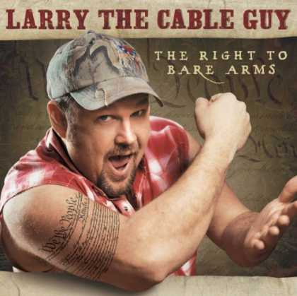 Bestselling Music (2007) - The Right to Bare Arms by Larry the Cable Guy