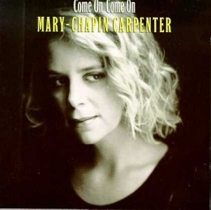 Bestselling Music (2007) - Come On Come On by Mary Chapin Carpenter