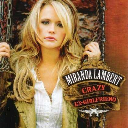 Bestselling Music (2007) - Crazy Ex-Girlfriend by Miranda Lambert
