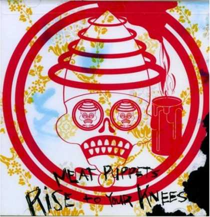 Bestselling Music (2007) - Rise to Your Knees by Meat Puppets