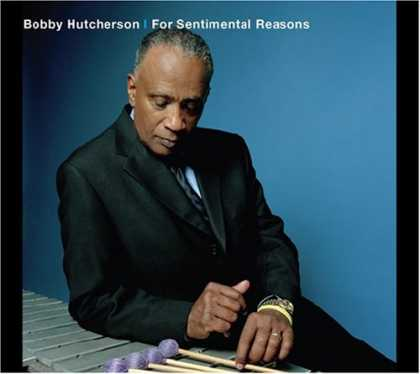 Bestselling Music (2007) - For Sentimental Reasons by Bobby Hutcherson