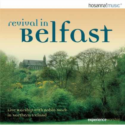 Bestselling Music (2007) - Revival in Belfast by Robin Mark