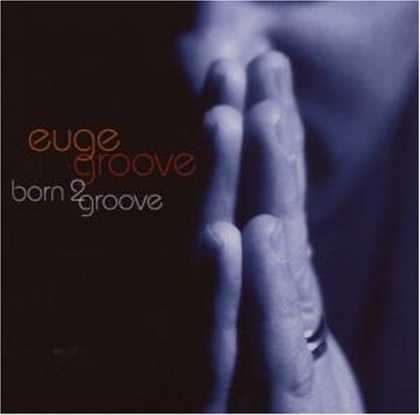 Bestselling Music (2007) - Born 2 Groove by Euge Groove