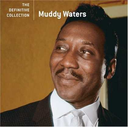 Bestselling Music (2007) - The Definitive Collection by Muddy Waters