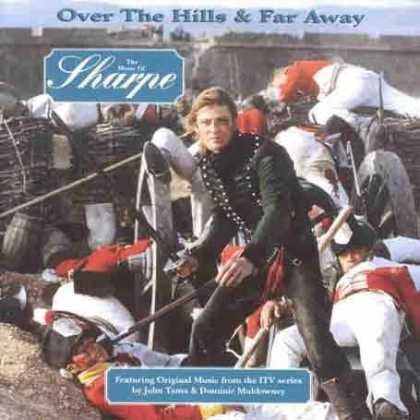 Bestselling Music (2007) - Over The Hills & Far Away: The Music of Sharpe by Original Soundtrack