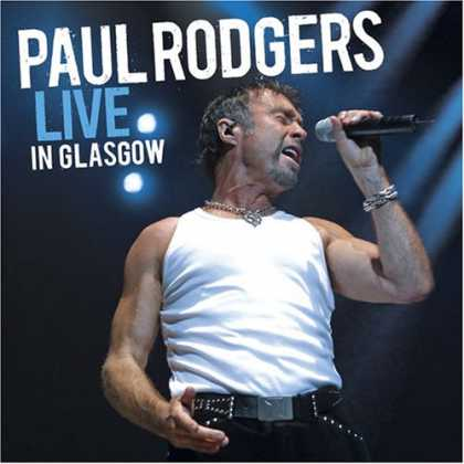 Bestselling Music (2007) - Live in Glasgow by Paul Rodgers