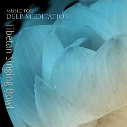 Bestselling Music (2007) - Tibetan Singing Bowl by Music for Deep Meditation