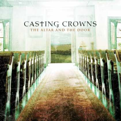 Bestselling Music (2007) - The Altar and the Door by Casting Crowns