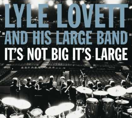 Bestselling Music (2007) - It's Not Big It's Large [Deluxe Edition] by Lyle Lovett