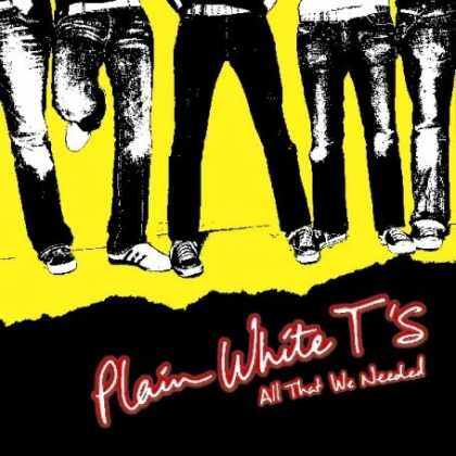 Bestselling Music (2007) - All That We Needed by Plain White T's