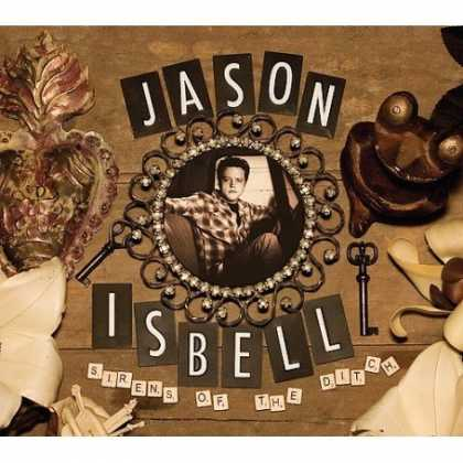 Bestselling Music (2007) - Sirens Of The Ditch by Jason Isbell